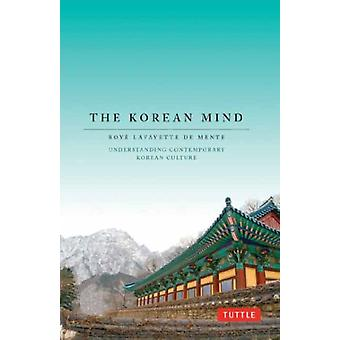 Korean Mind by Boye Lafayette De Mente
