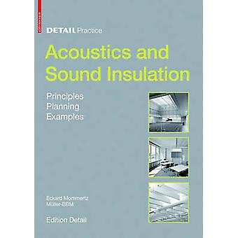 Acoustics and Sound Insulation by Eckard Mommertz