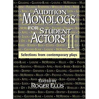 Audition Monologs for Student Actors Ii by Edited by Roger Ellis