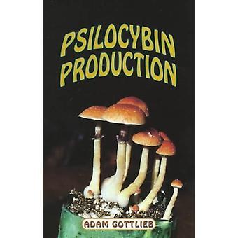 Psilocybin Producers Guide by Gottlieb & Adam