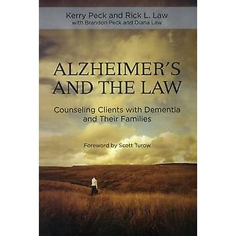 Alzheimers and the Practice of Law by Law & Rick L.Peck & Kerry