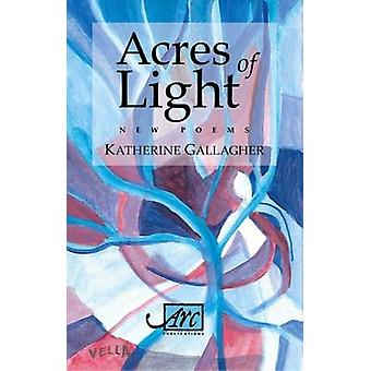Acres of Light by Gallagher & Katherine