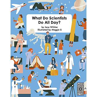 What Do Scientists Do All Day by Wilsher & Jane