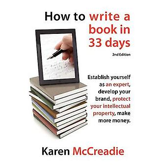 How to Write a Book in 33 Days by McCreadie & Karen