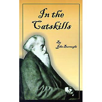 In the Catskills by Burroughs & John