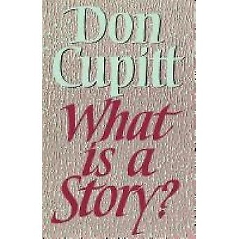 What Is a Story by Cupitt & Don