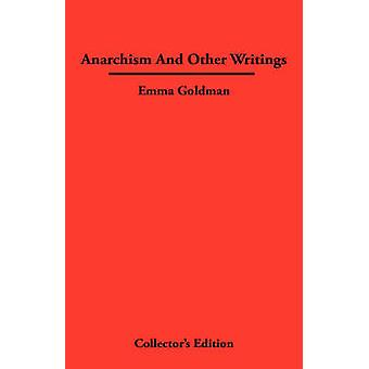 Anarchismn And Other Writings by Goldman & Emma