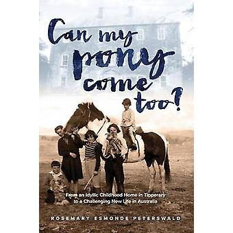 Can My Pony Come Too by Esmonde Peterswald & Rosemary