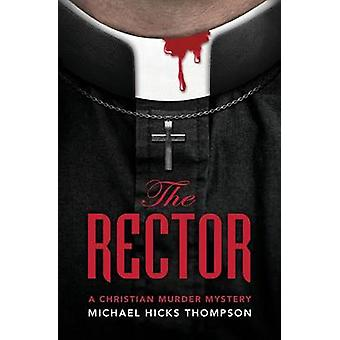 The Rector A Christian Murder Mystery by Thompson & Michael Hicks