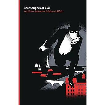 Messengers of Evil Being the Third of the Series of Fantomas Detective Tales by Souvestre & Pierre