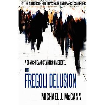 The Fregoli Delusion by McCann & Michael J.
