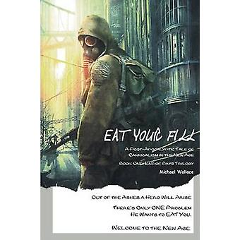 Eat Your Fill A PostApocalyptic Tale of Cannibalism in the New Age by Michael & Wallace