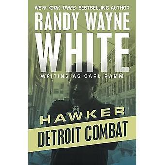 Detroit Combat by White & Randy Wayne