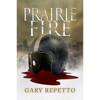 Prairie Fire by Repetto & Gary