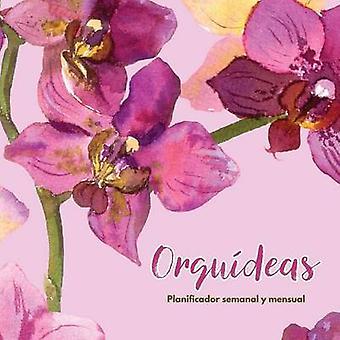 Orqudeas Planificador semanal y mensual by Us & Journals R