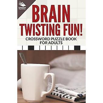 Brain Twisting Fun Crossword Puzzle Book For Adults by Publishing LLC & Speedy