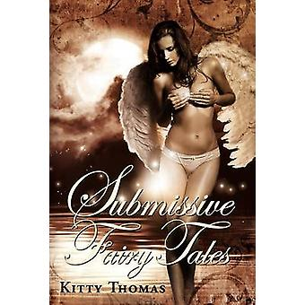 Submissive Fairy Tales by Thomas & Kitty