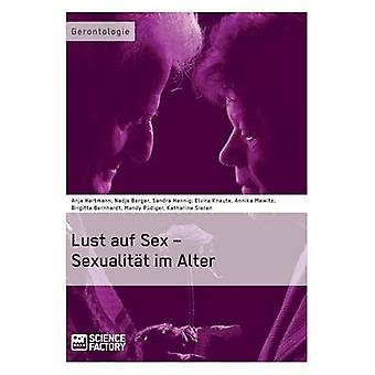 Lust auf Sex  Sexualitt im Alter by Hartmann & Anja