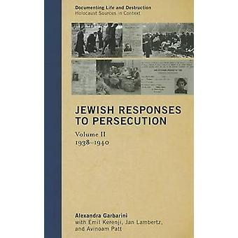 Jewish Responses to Persecution Volume 2 19381940 by Garbarini & Alexandra