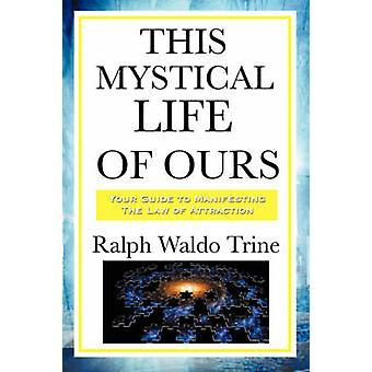 Dieses mystische Leben von uns von Trine & Ralph Waldo