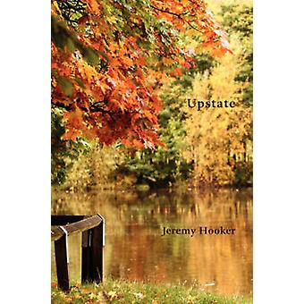 Upstate  A North American Journal by Hooker & Jeremy