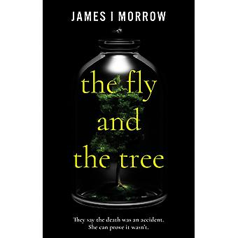 The Fly and the Tree by James I Morrow