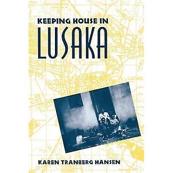 Keeping House in Lusaka by Karen Tranberg Hansen - 9780231081436 Book