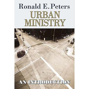 Urban Ministry - An Introduction by Ronald E. Peters - 9780687642250 B