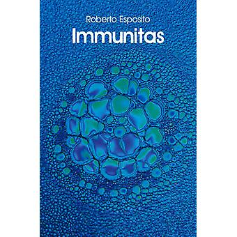 Immunitas - The Protection and Negation of Life by Roberto Esposito -