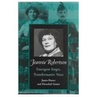 Jeannie Robertson - Emergent Singer Transformative Voice by James Port