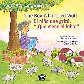 The Boy Who Cried Wolf/El Muchacho Que Grito Lobo by Teresa Mlawer -