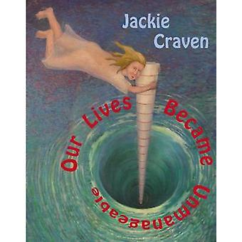 Our Lives Became Unmanageable by Jackie Craven - 9781632430274 Book