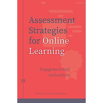 Assessment Strategies for Online Learning - Engagement and Authenticit