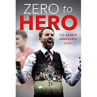 Gareth Southgate - From Zero to Hero by Rob Mason - 9781782818175 Book
