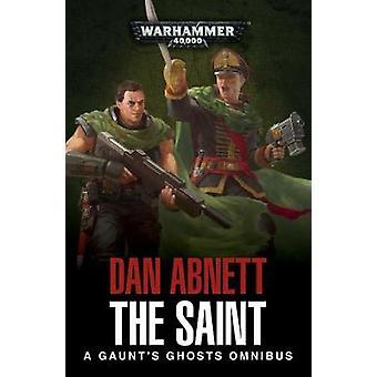 The Saint - A Gaunt's Ghosts Omnibus by Dan Abnett - 9781784966270 Book