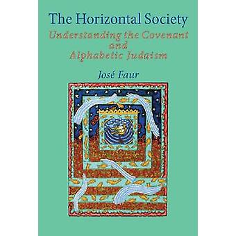The Horizontal Society - Understanding the Covenant and Alphabetic Jud