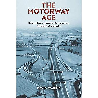 The Motorway Age - How post-war governments responded to rapid traffic