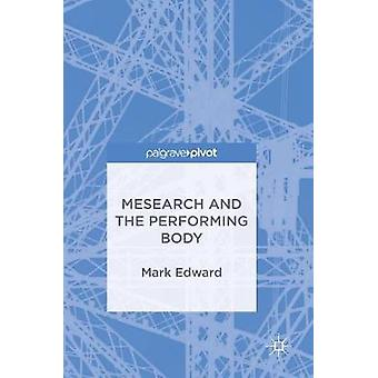 Mesearch and the Performing Body by Mark Edward - 9783319699974 Book