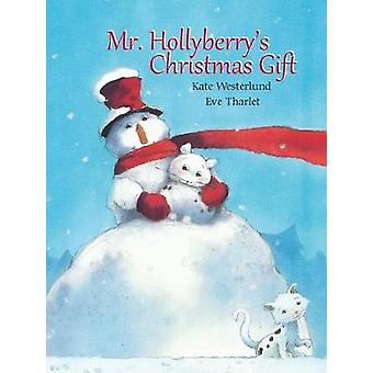 Mr. Hollyberry's Christmas Gift by Kate Westerlund - 9789888341627 Bo