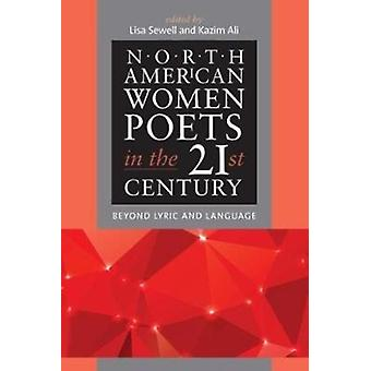 North American Women Poets in the 21st Century by Lisa Sewell