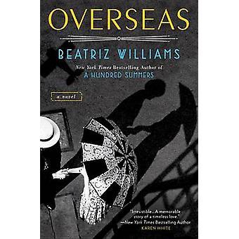 Overseas by Beatriz Williams - 9780425261262 Book