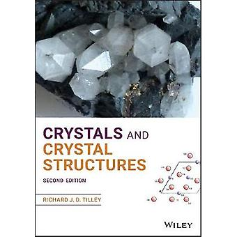 Crystals and Crystal Structures by Richard J. D. Tilley - 97811195483
