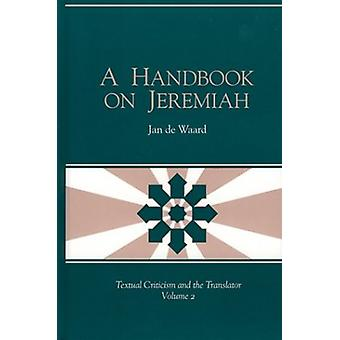 A Handbook on Jeremiah by Jan de Waard - 9781575060576 Book