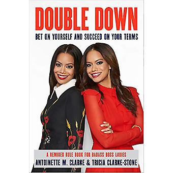 Double Down - Bet on Yourself and Succeed on Your Own Terms by Antoine