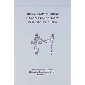 Journals of the Priest Ioann Veniaminov in Alaska - 1823 to Journals
