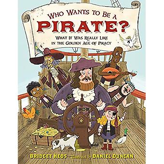Who Wants to be a Pirate? - What it Was Really Like in the Golden Age