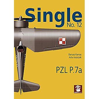 Single 12 - PZL P.7a by Dariusz Karnas - 9788365958747 Book