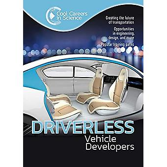 Driverless Vehicle Developers by Andrew Morkes - 9781422242964 Book