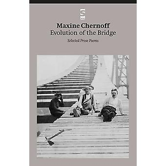 Evolution of the Bridge - Selected Prose Poems by Maxine Chernoff - 97