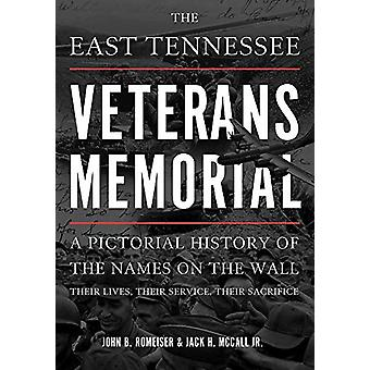 The East Tennessee Veterans Memorial - A Pictorial History of the Name